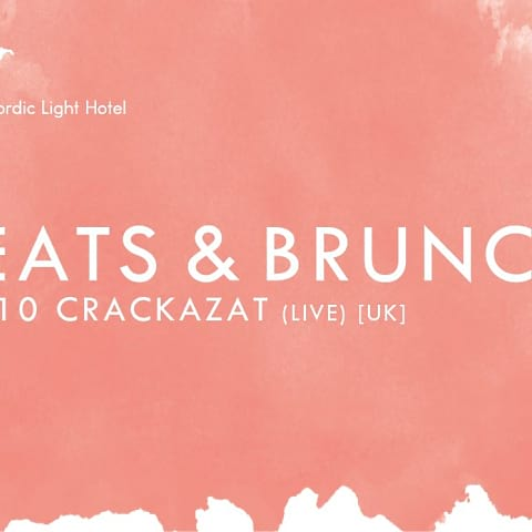 Beats & Brunch ft. Crackazat på Nordic Light Hotel