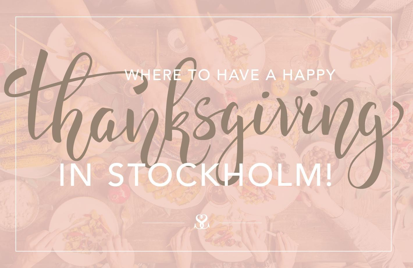 Thanksgiving in Stockholm